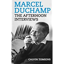 By Marcel Duchamp - Marcel Duchamp: The Afternoon Interviews