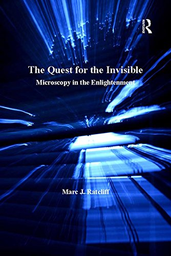 The Quest for the Invisible: Microscopy in the Enlightenment (English Edition)