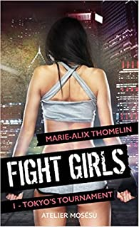 Fight Girls, tome 1 : Tokyo's tournament par Marie-Alix Thomelin