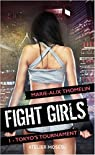 Fight Girl, Tome 1 : Tokyo's tournament par Thomelin