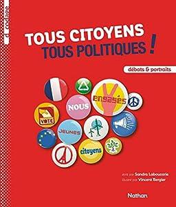 vignette de 'Tous citoyens, tous politiques ! (Sandra Laboucarie)'