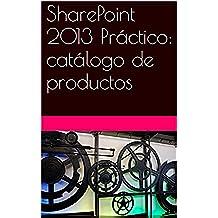 SharePoint 2013 Práctico: Catálogo de productos