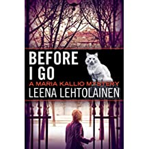 Before I Go (The Maria Kallio Series Book 7) (English Edition)