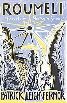 Roumeli: Travels in Northern Greece (English Edition) de [Fermor, Patrick Leigh]
