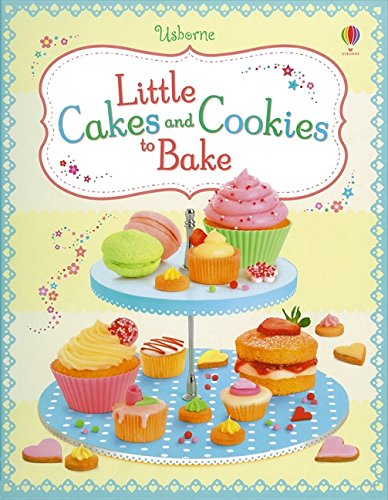 Little Cakes and Cookies to Bake (Usborne Cookbooks)
