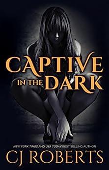 Captive in the Dark (The Dark Duet Book 1) (English Edition) von [Roberts, CJ]