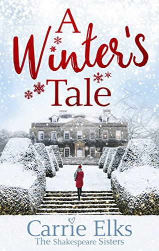 A Winter's Tale: the perfect feel good Christmas romance (Shakespeare Sisters) by [Elks, Carrie]