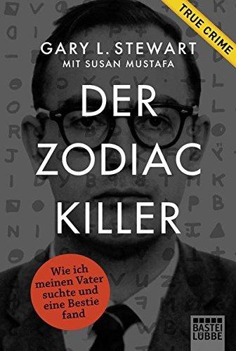Der Zodiac-Killer: Wie ich meinen Vater suchte und eine Bestie fand by Gary L. Stewart (2015-08-13)
