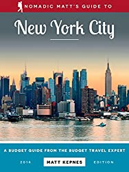 Nomadic Matt's Guide to New York City: A Budget Guide from the Budget Travel Expert (English Edition)