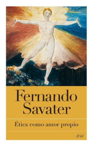 Ética como amor propio (Biblioteca Fernando Savater)