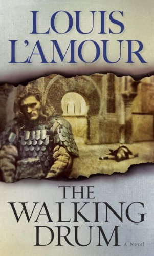 The Walking Drum: A Novel di Louis L'Amour
