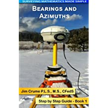 Bearings and Azimuths: Step by Step Guide: Volume 1 (Surveying Mathematics Made Simple)