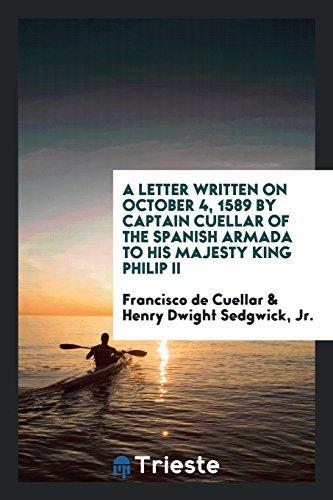 Descargar Libro A Letter Written on October 4, 1589 by Captain Cuellar of the Spanish Armada to His Majesty King Philip II de Francisco de Cuellar