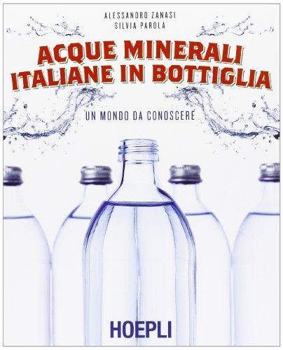 Acque minerali italiane in bottiglia. Un mondo da conoscere