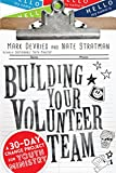 Building Your Volunteer Team: A 30-Day Change Project for Youth Ministry (English Edition)...