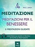 Meditazioni per il benessere: 5 meditazioni guidate