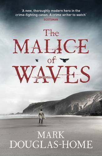 The Malice of Waves (The Sea Detective) by Mark Douglas-Home (2016-06-28)