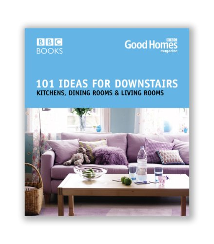 Good Homes 101 Ideas For Downstairs (BBC Good Homes)
