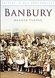 Banbury (Britain in Old Photographs)