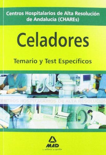 Celadores De Centros Hospitalarios De Alta Resolución De Andalucía (Chares). Temario Y Test Específicos