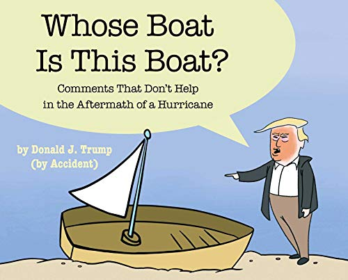 Whose Boat Is This Boat?: Comments That Don't Help in the Aftermath of a Hurricane par The Staff of The Late Show with Stephen Colbert