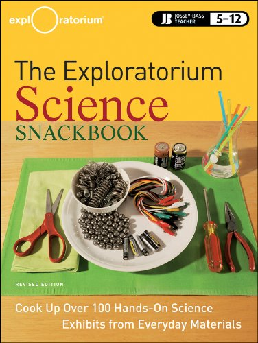 The Exploratorium Science Snackbook: Cook Up Over 100 Hands-On Science Exhibits from Everyday Materials (Jossey-Bass Teacher)