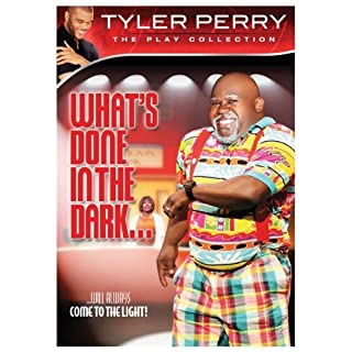 Tyler Perry's What's Done in the Dark... - The Play Collection by D'Atra Hicks