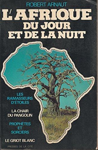L'afrique du jour et de la nuit.