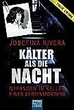 K???lter als die Nacht: Gefangen im Keller eines Serienm??rders by Josefina Rivera (2015-05-15)