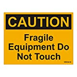 clickforsign Caution Fragile Equipment Donot Touch OSHA Safety Sign