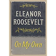 Eleanor Roosevelt On My Own