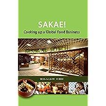 SAKAE! Cooking up a Global Food Business (English Edition)