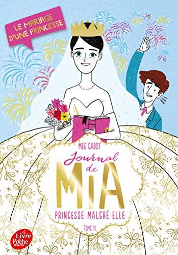 Journal de Mia, princesse malgré elle - Tome 11: Le mariage d'une princesse par Meg Cabot
