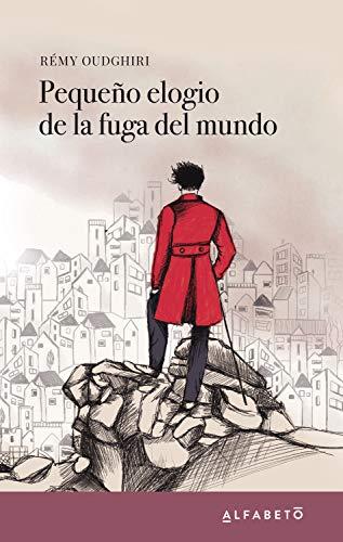 Pequeño elogio de la fuga del mundo eBook: Oudghiri, Rémy : Amazon ...