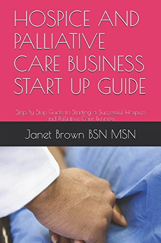 hospice-and-palliative-care-business-start-up-guide-step-by-step-guide-to-starting-a-successful-hosp