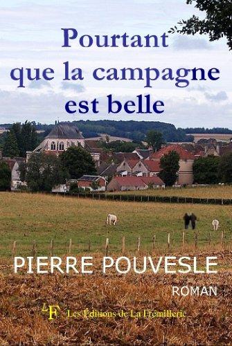 Pourtant que la campagne est belle (Le roman de Lavau t. 2)