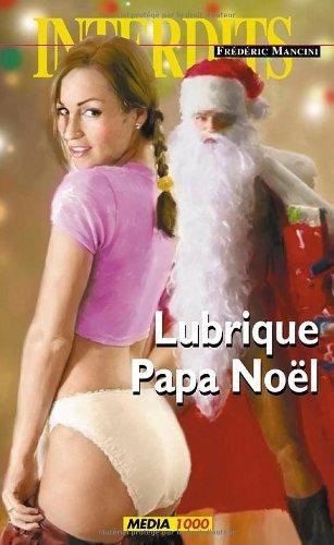 Lubrique papa noël (Les Interdits t. 345) (French Edition)