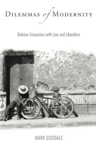 Dilemmas of Modernity: Bolivian Encounters with Law and Liberalism by Mark Goodale (2008-10-29)