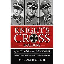 Knight's Cross Holders of the SS and German Police 1940-45: Miervaldis Adamsons- Georg Hurdelbrink