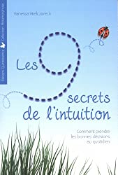 Les 9 secrets de l'intuition - Comment prendre les bonnes décisions au quotidien