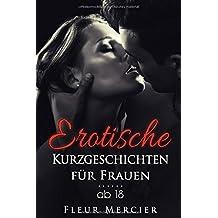 Erotische Kurzgeschichten für Frauen ab 18