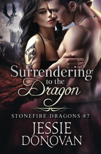 Surrendering to the Dragon (Stonefire Dragons) (Volume 7) by Jessie Donovan (2016-05-13)