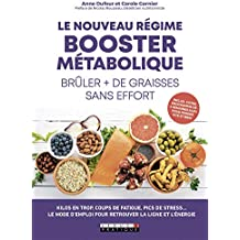 Le nouveau régime booster métabolique -  Brûler plus de graisses sans effort (SANTE/FORME)