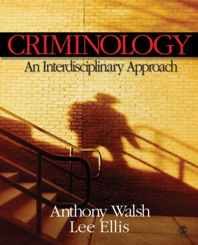 Criminology: An Interdisciplinary Approach by Anthony Walsh (2007-02-06)
