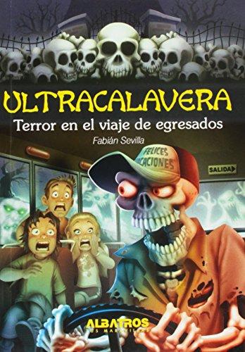 Terror en el viaje de egresados / Terror in the Graduation Trip (Ultracalaveras / Ultraskulls) por Fabian Sevilla