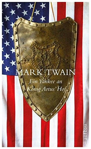 Ein Yankee an König Artus' Hof: Roman