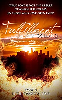 Fulfillment (The Temptation Series Book 3) by [Golland, K.M.]