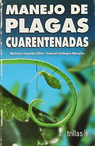 Descargar Libro Manejo De Plagas Cuarentenadas/ Pests Management de Melchor Cepeda Siller