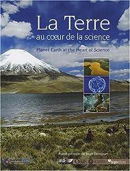 La Terre au coeur de la science : Edition bilingue français-anglais