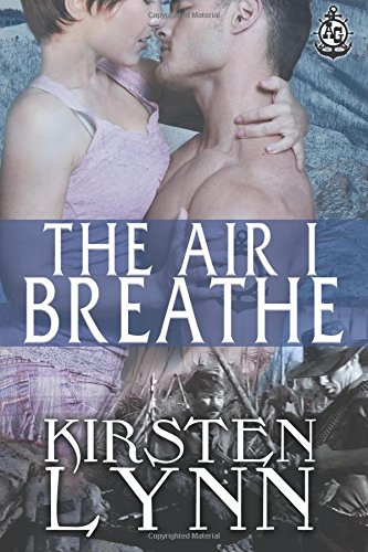 The Air I Breathe: Volume 1 (A&G BRANDED BY THE NAVY)